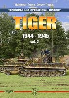 Tiger I - Technical and Operational History - 1944 to 1945 Vol 2